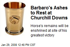 Barbaro's Ashes to Rest at Churchill Downs