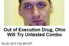Ohio to Experiment After Execution Drug Runs Out