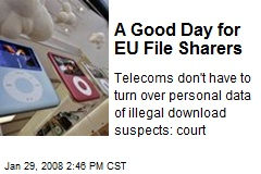 A Good Day for EU File Sharers