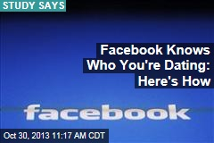 Facebook Knows Who You're Dating: Here's How