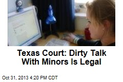 Texas Court: Dirty Talk With Minors Is Legal