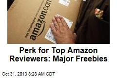 Perk for Top Amazon Reviewers: Major Freebies