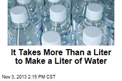 It Takes More Than a Liter to Make a Liter of Water