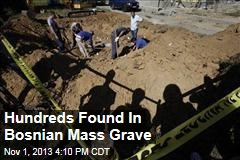 Hundreds Found In Bosnian Mass Grave