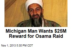 Michigan Man Wants $25M Reward for Osama Raid