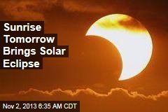 Sunrise Tomorrow Brings Solar Eclipse