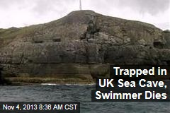 Trapped in UK Sea Cave, Swimmer Dies