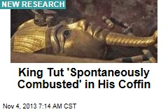 King Tut 'Spontaneously Combusted' in His Coffin