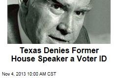 Texas Denies Former House Speaker a Voter ID