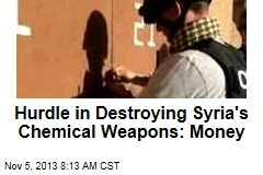 Hurdle in Destroying Syria's Chemical Weapons: Money