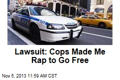 Lawsuit: Cops Made Me Rap to Go Free