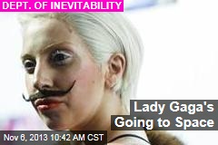 Lady Gaga's Going to Space