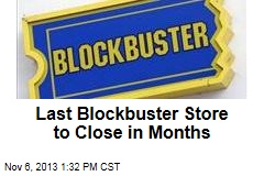 Last Blockbuster Store to Close in Months