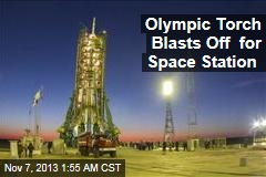 Olympic Torch Blasts Off for Space Station