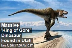 Massive 'King of Gore' Dinosaur Found in Utah
