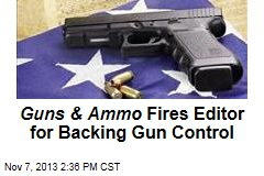 Guns & Ammo Fires Editor for Backing Gun Control