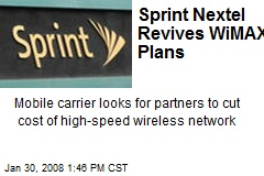 Sprint Nextel Revives WiMAX Plans