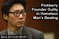 Pinkberry Co- Founder Guilty in Homeless Man's Beating