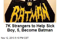 7K Strangers to Help Sick Boy, 5, Become Batman