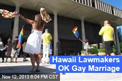 Hawaii Lawmakers OK Gay Marriage
