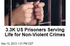 3.3K US Prisoners Serving Life for Non-Violent Crimes