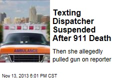 After 911 Caller Dies, Texting Dispatcher Is Suspended