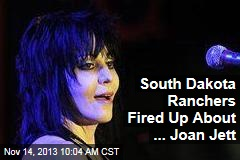 South Dakota Ranchers Fired Up About ... Joan Jett