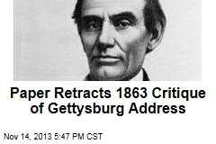 Paper Retracts 1863 Critique of Gettysburg Address