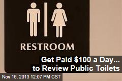 Get Paid $100 a Day... to Review Public Toilets