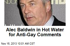 Alec Baldwin in Hot Water for Anti-Gay Comments