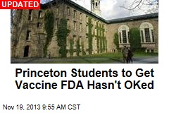 Princeton Students May Get Vaccine FDA Hasn't OKed