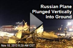 Russian Plane Plunged Vertically Into Ground