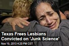 Texas Frees Lesbians Convicted on 'Junk Science'
