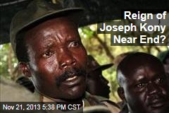 Reign of Joseph Kony Near End?