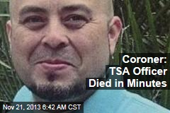 Coroner: TSA Officer Died in Minutes