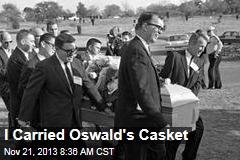 I Was Oswald's Pallbearer