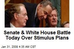 Senate & White House Battle Today Over Stimulus Plans