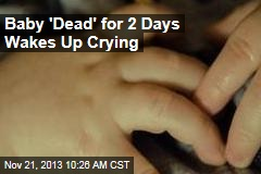 Baby 'Dead' for 2 Days Wakes Up Crying