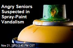 Angry Seniors Suspected in Spray-Paint Vandalism