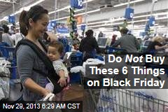 Do Not Buy These 6 Things on Black Friday