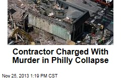 Contractor Charged With Murder in Philly Collapse
