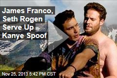 James Franco, Seth Rogen Serve Up Kanye Spoof