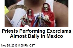Side Effect of Mexico's Drug Violence: More Exorcisms