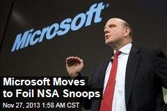 Microsoft Moves to Foil NSA Snoops