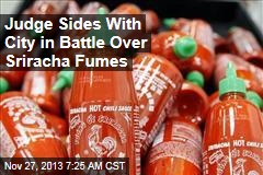 Judge Sides With City in Battle Over Sriracha Fumes