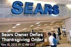 Sears Owner Defies Thanksgiving Order