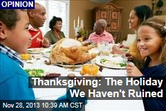 Thanksgiving: The Holiday We Haven't Ruined