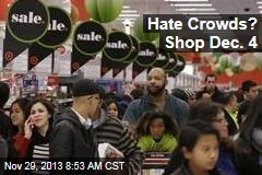 Hate Crowds? Shop Dec. 4