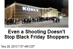Even a Shooting Doesn't Stop Black Friday Shoppers