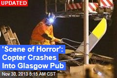 Helicopter Crashes Into Glasgow Pub